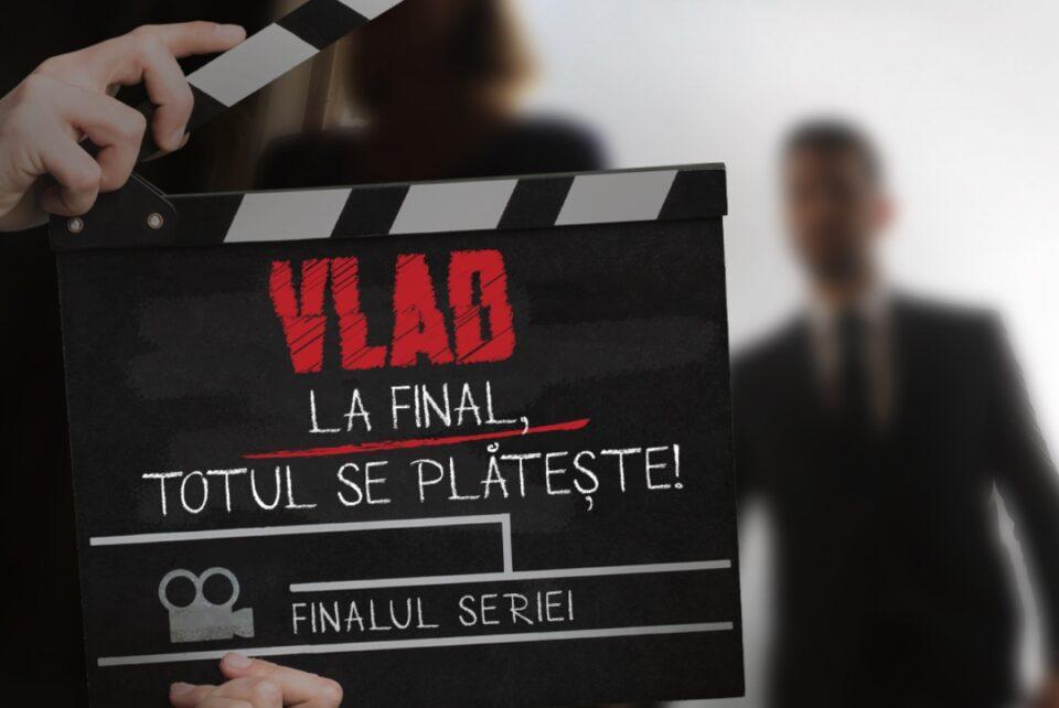 Orice adevăr ascuns iese la iveală și orice plan început are un sfârșit! Concluzia poveștii lui VLAD se vede în această toamnă!