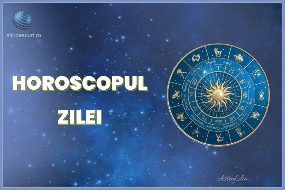 Horoscopul Zilei stiripescurt.ro